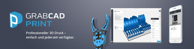 GrabCAD Print - Professioneller 3D-Druck - Einfach und jederzeit verfügbar