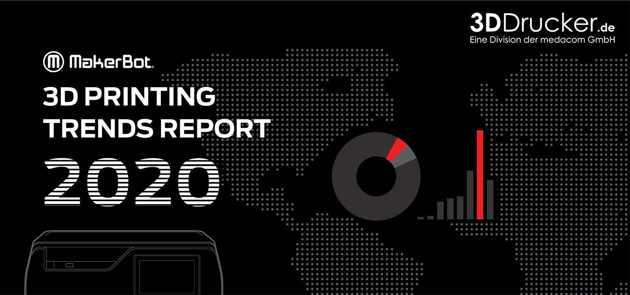 MakerBot 3D Printing Trends Report 2020 deutsch